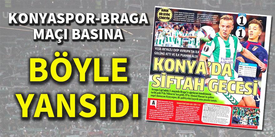Atiker Konyaspor - SC Braga maçının basına yansımaları