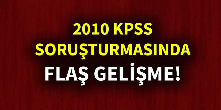 KPSS soruşturmasında flaş gelişme!