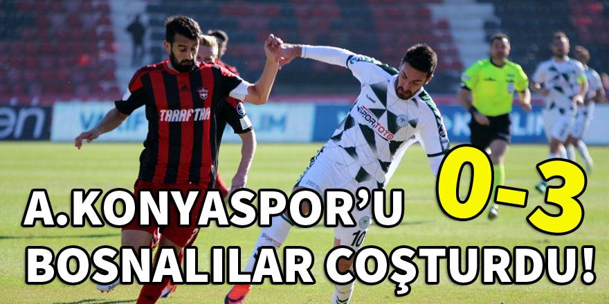 Atiker Konyaspor'u Bosnalılar coşturdu! 0-3