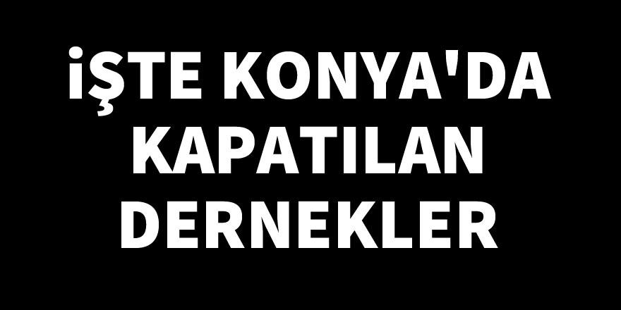 Yeni KHK ile Konya'da 5 dernek kapatıldı