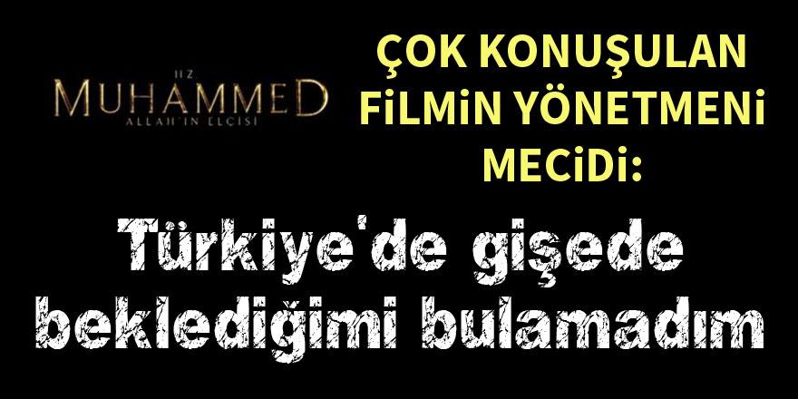 Hz. Muhammed: Allah'ın Elçisi filminin yönetmeninden Türkiye açıklaması
