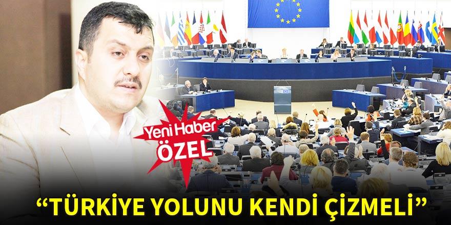 """""""Türkiye yolunu kendi çizmeli"""""""