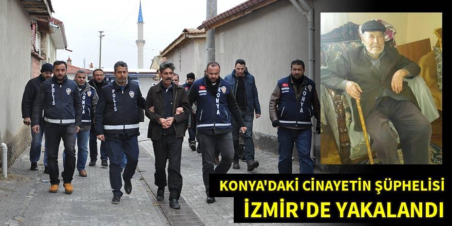 Konya'daki cinayetin şüphelisi İzmir'de yakalandı
