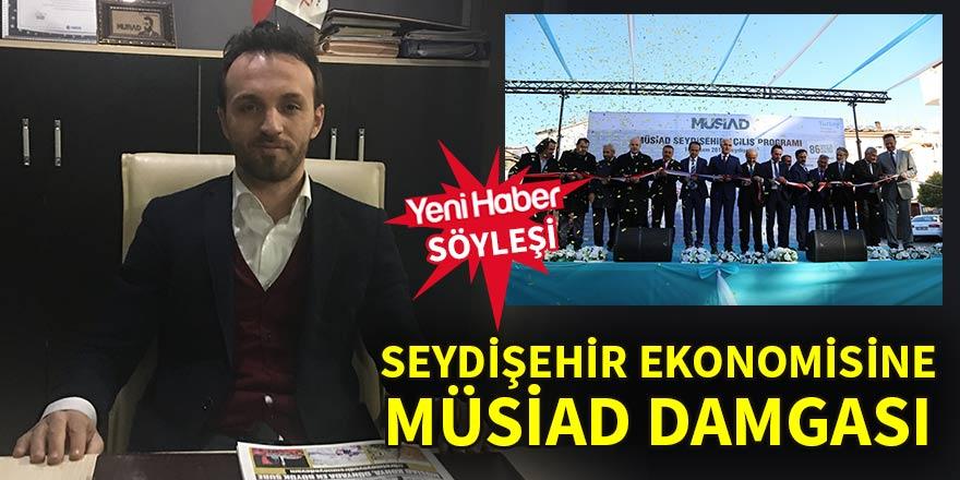 Seydişehir ekonomisine MÜSİAD damgası