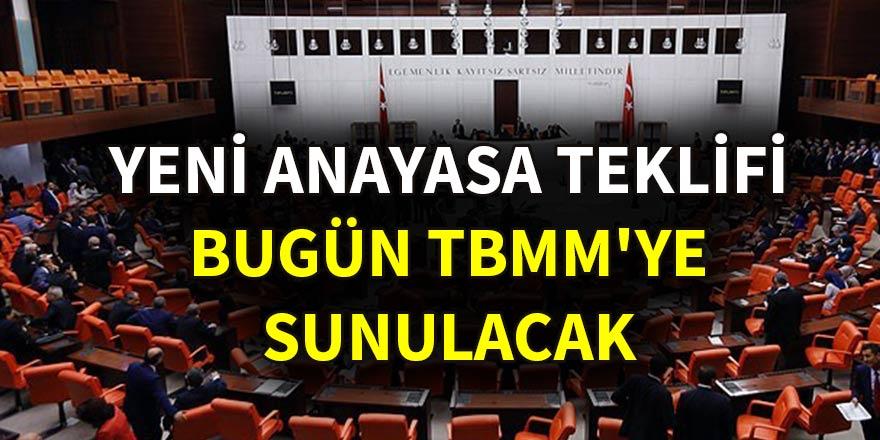 Yeni anayasa teklifi bugün TBMM'ye sunulacak