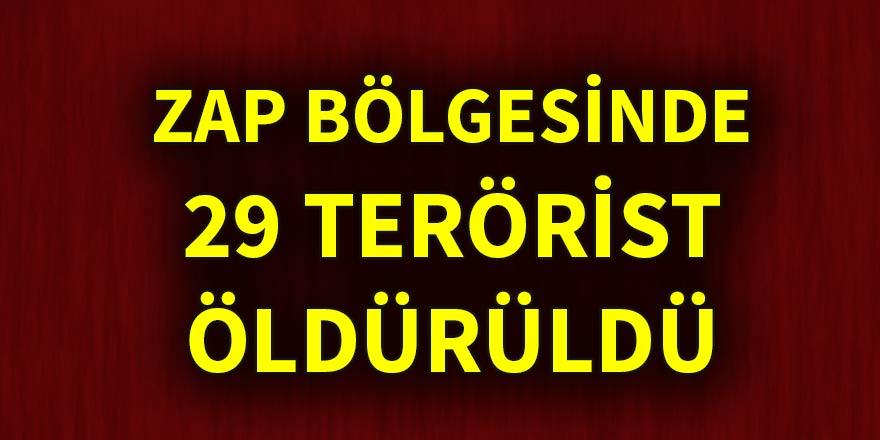 TSK: Zap bölgesinde 29 terörist öldürüldü