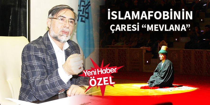 """İslamafobinin çaresi """"Mevlana"""""""