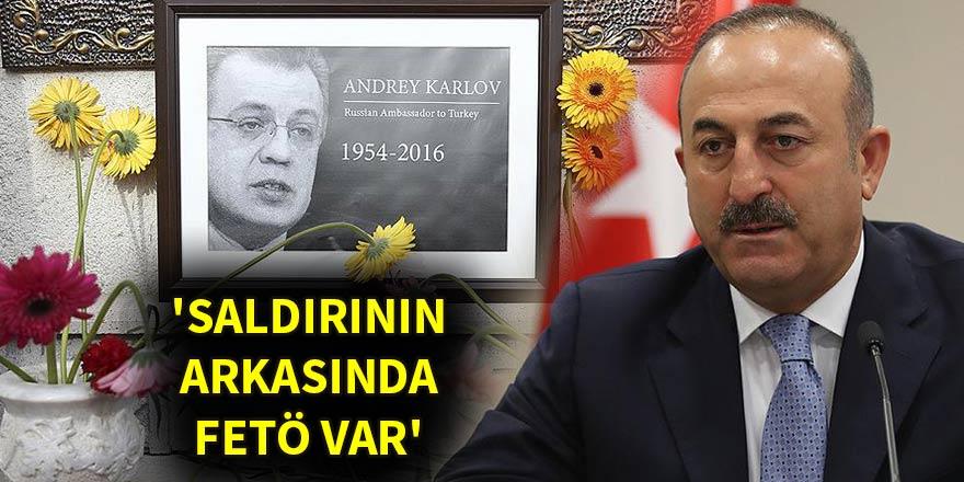 'Karlov'a yönelik saldırının arkasında FETÖ var'