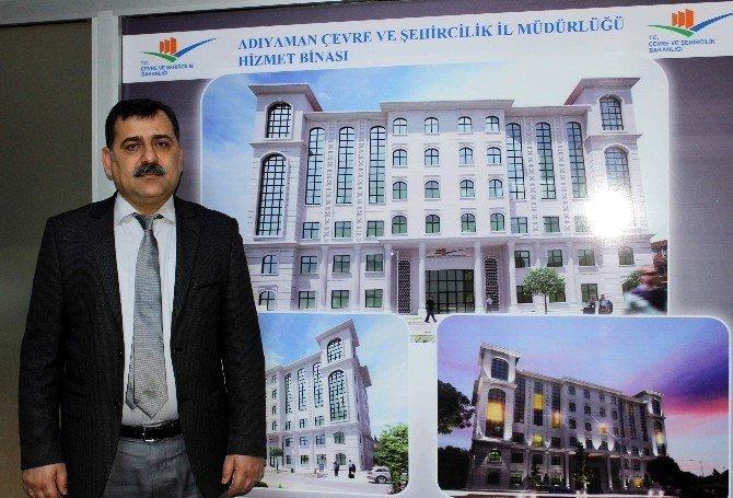 Adıyaman Çevre ve Şehircilik İl Müdürlüğünün yeni binasının temeli atılacak