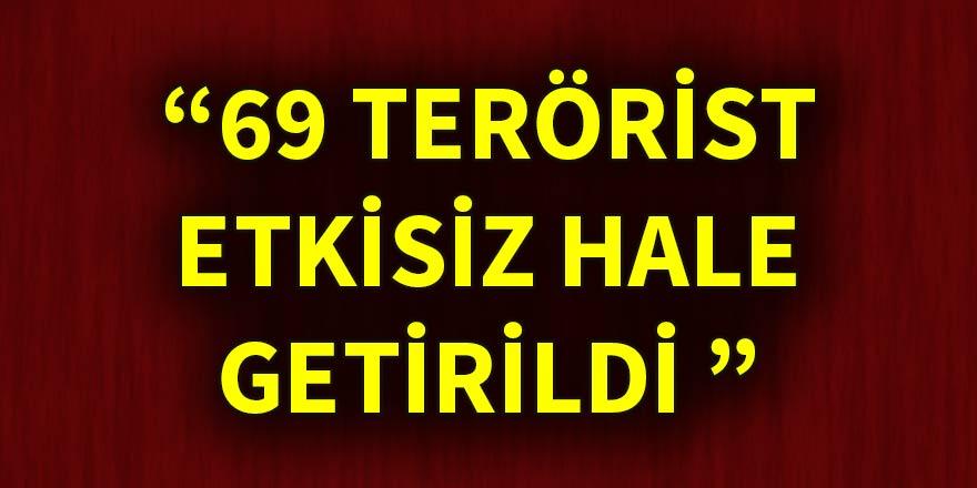 TSK: 69 DEAŞ mensubu terörist etkisiz hale getirildi