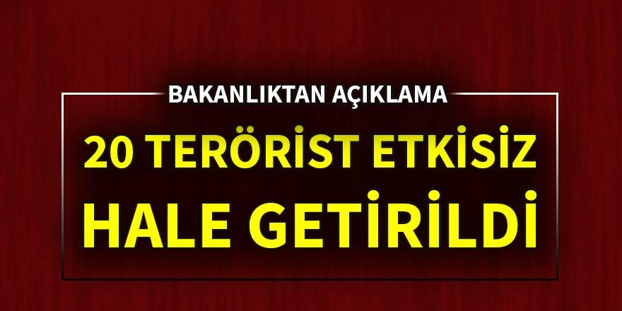 İçişleri Bakanlığı: 20 terörist etkisiz hale getirildi