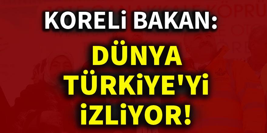 Koreli Bakan: Dünya Türkiye'yi izliyor!