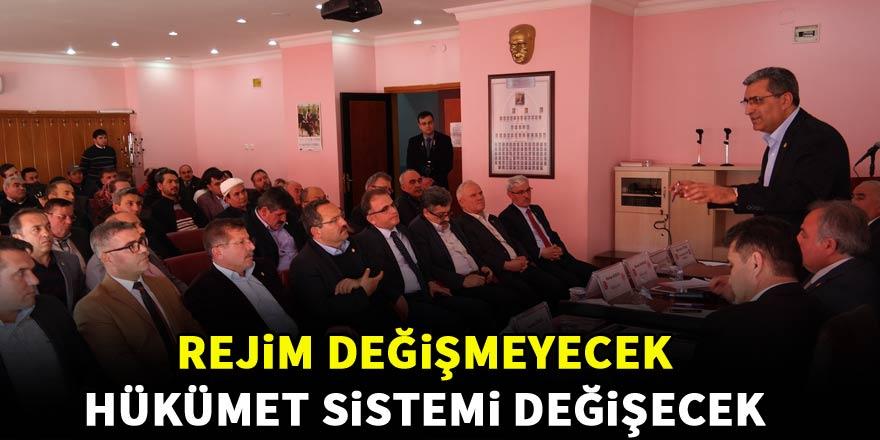 """""""Rejim Değişmeyecek, Hükümet Sistemi Değişecek"""""""