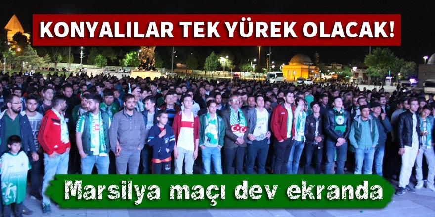 Konyalılar, Marsilya maçını dev ekranda izleyecek!