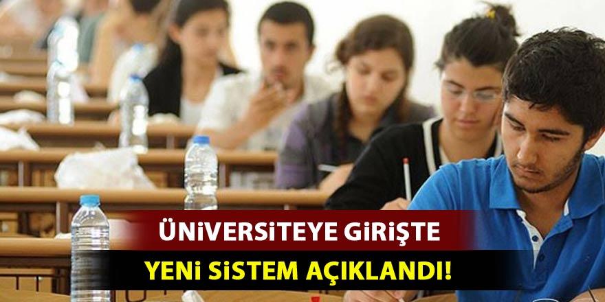 Üniversiteye girişte yeni sistemin ayrıntıları açıklandı