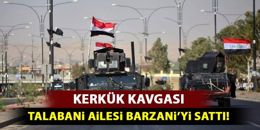 Kerkük kavgası! Talabani ailesi Barzani'yi sattı