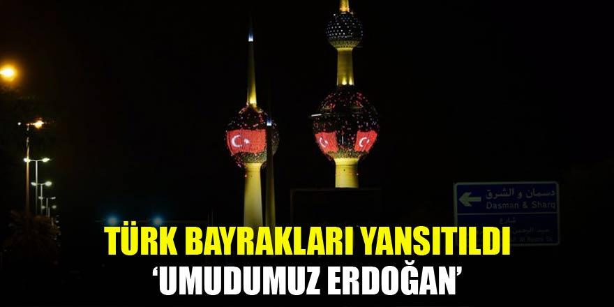 Türk Bayrakları yansıtıldı! 'Umudumuz Erdoğan'