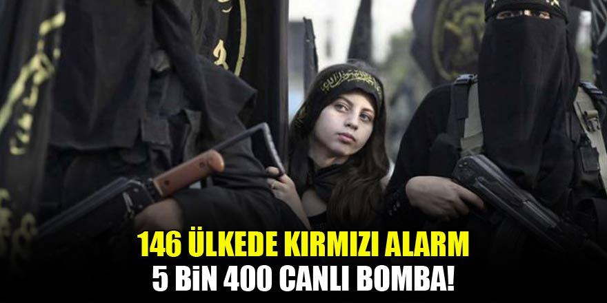 146 ülkede alarm! 5 bin 400 canlı bomba