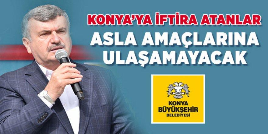 Tahir Akyürek: Konya'ya iftira atanlar asla amaçlarına ulaşamayacak