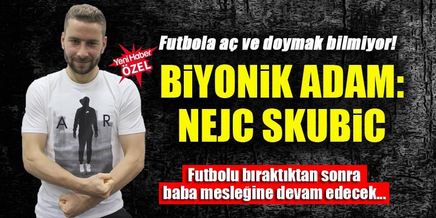 Futbola aç ve doymak bilmiyor: Nejc Skubic
