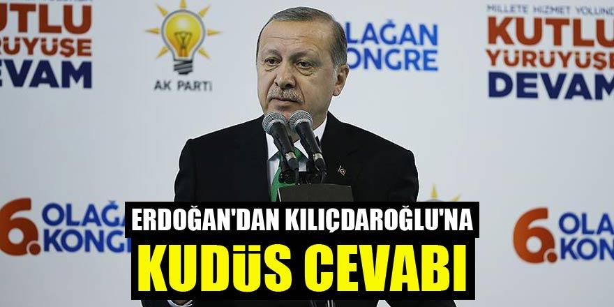 Erdoğan'dan Kılıçdaroğlu'na Kudüs cevabı