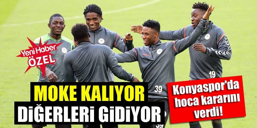 Konyaspor'da hoca kararını verdi! Moke kalıyor, diğerleri gidiyor