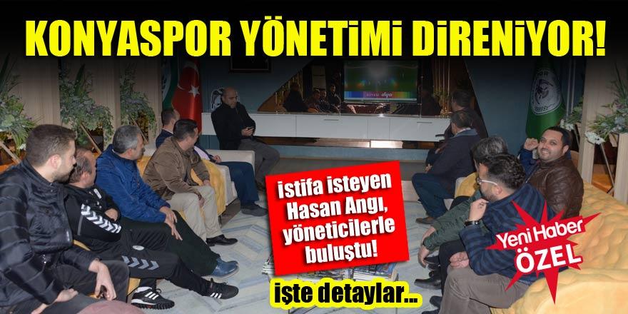 Konyaspor yönetimi direniyor!