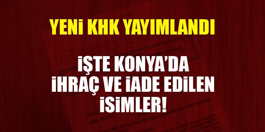 Yeni KHK yayımlandı! İşte Konya'da ihraç ve iade edilenlerin listesi