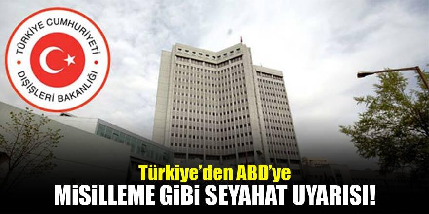 Türkiye'den ABD'ye misilleme gibi seyahat uyarısı!