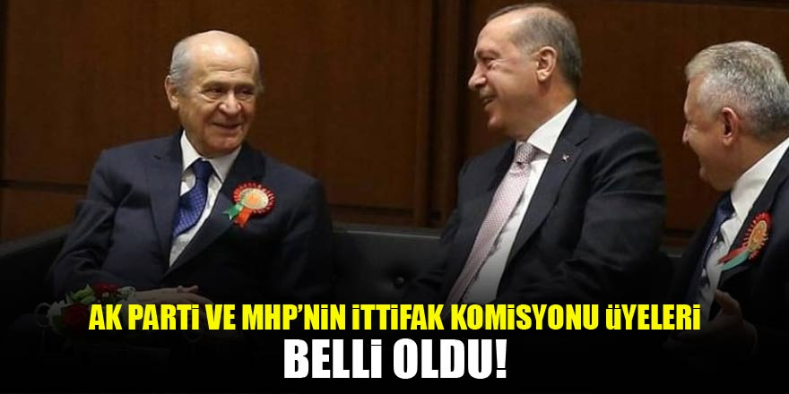 AK Parti ve MHP'de isimler belli oldu!