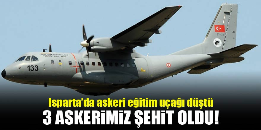 Isparta'da askeri uçak düştü! 3 askerimiz şehit oldu