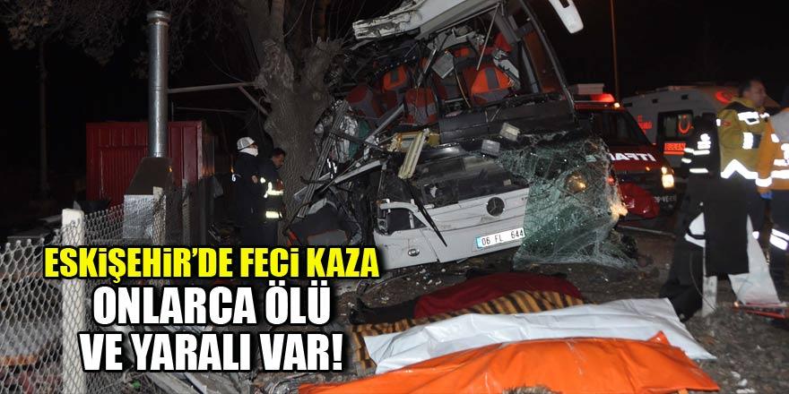 Eskişehir'de feci kaza! Onlarca ölü ve yaralı var
