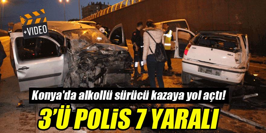 Konya'da alkollü sürücü zincirleme kazaya yol açtı: 3'ü polis 7 yaralı