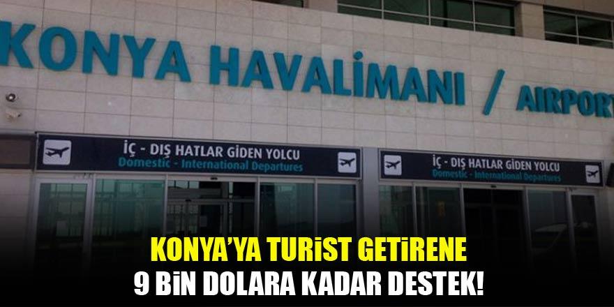 Konya'ya turist getirene 9 bin dolara kadar destek!