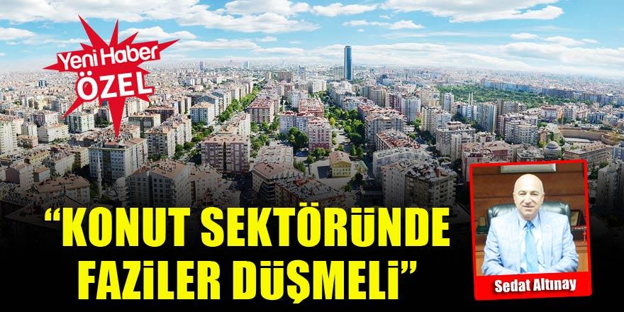Konya Emlakçılar Odası Başkanı Sedat Altınay: Konutta faizler düşmeli