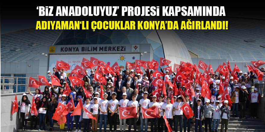 """Biz Anadoluyuz"" projesi Konya'da"
