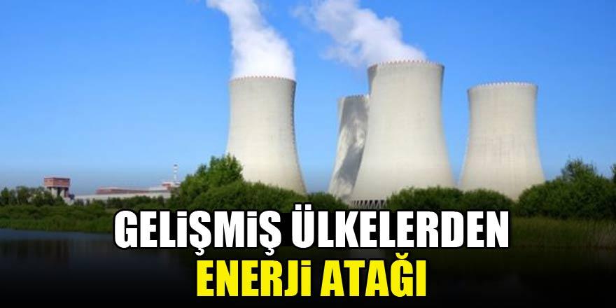 Gelişmiş ülkelerden enerji atağı!