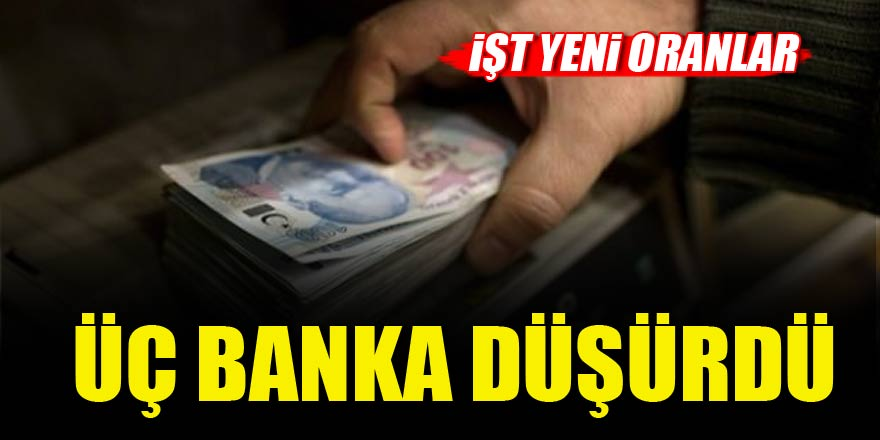 Üç banka konut kredi faizlerini düşürdü