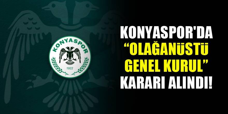 """Konyaspor'da """"Olağanüstü Genel Kurul"""" kararı alındı"""