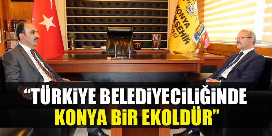 """""""Türkiye Belediyeciliğinde Konya Bir Ekoldür"""""""