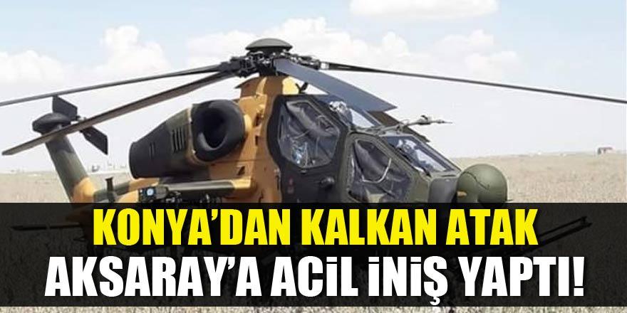 Konya'dan kalkan ATAK helikopteri Aksaray'a acil iniş yaptı!