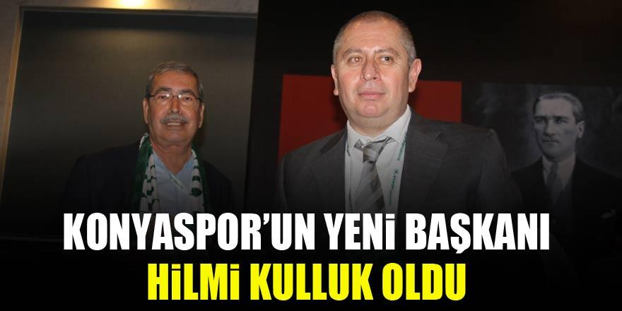 Konyaspor'un yeni başkanı Hilmi Kulluk oldu