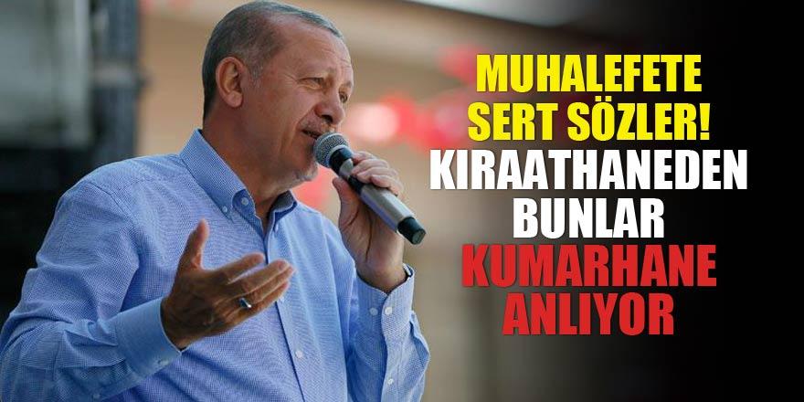 Erdoğan'dan muhalefete sert sözler