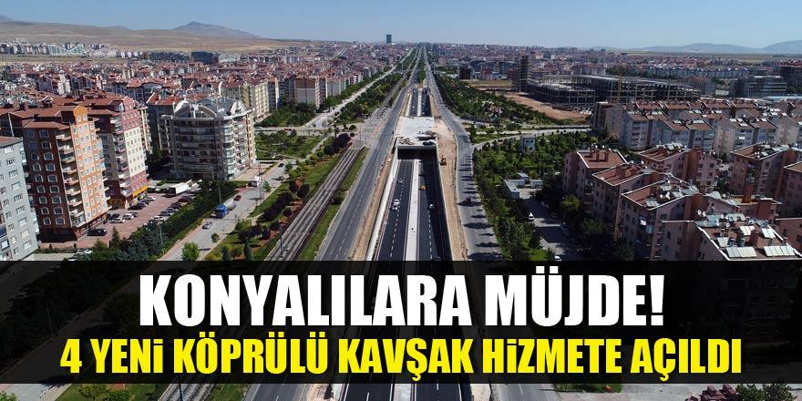 Konyalılara müjde! 4 yeni köprülü kavşak hizmete açıldı