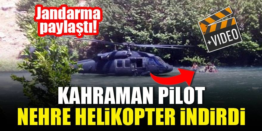 Asker helikopteri nehre indirdi ve...