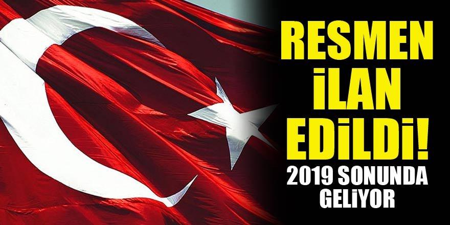 Türkiye noktayı koydu! 2019 sonunda geliyor