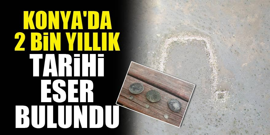 Konya'da 2 bin yıllık tarihi eser bulundu