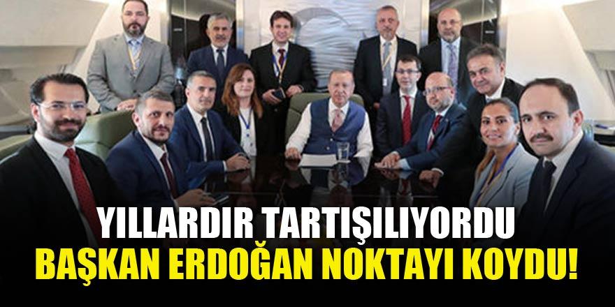 Yıllardır tartışılıyordu, Başkan Erdoğan noktayı koydu!