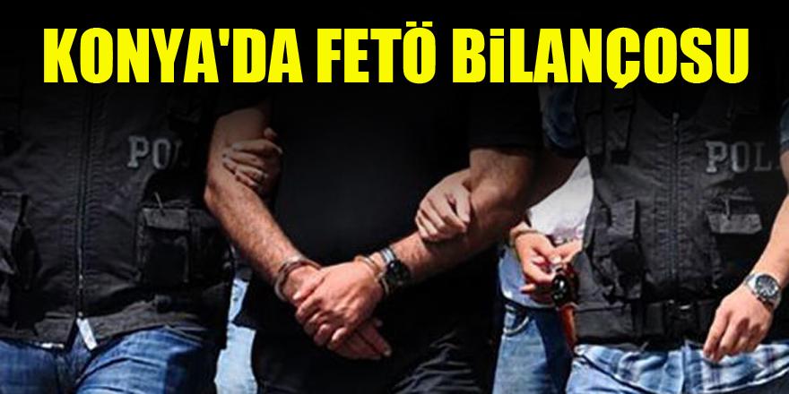 Konya'da FETÖ bilançosu