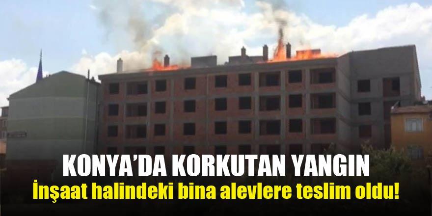 Konya'da korkutan yangın! İnşaat halindeki bina alevlere teslim oldu